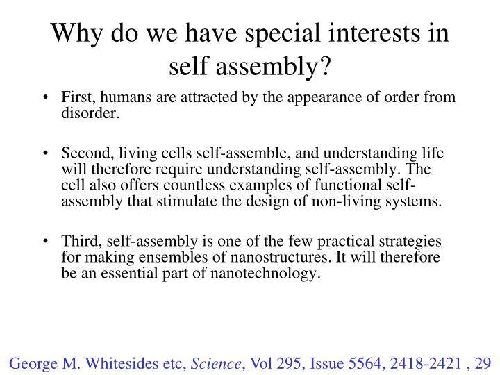 Why do we have special interests in self assembly?
