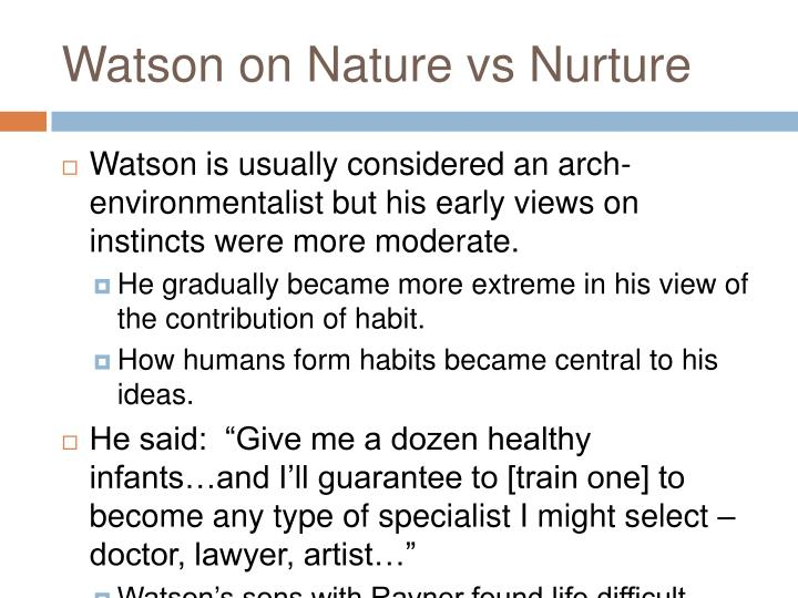 Watson on Nature vs Nurture