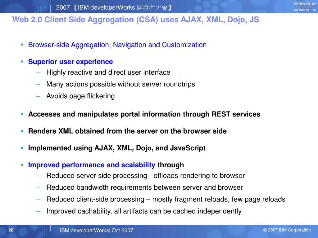 Web 2.0 Client Side Aggregation (CSA) uses AJAX, XML, Dojo, JS