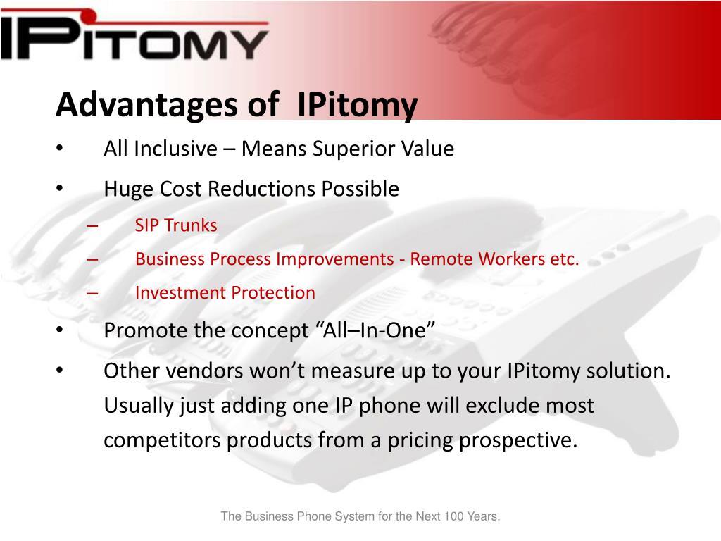 Advantages of  IPitomy