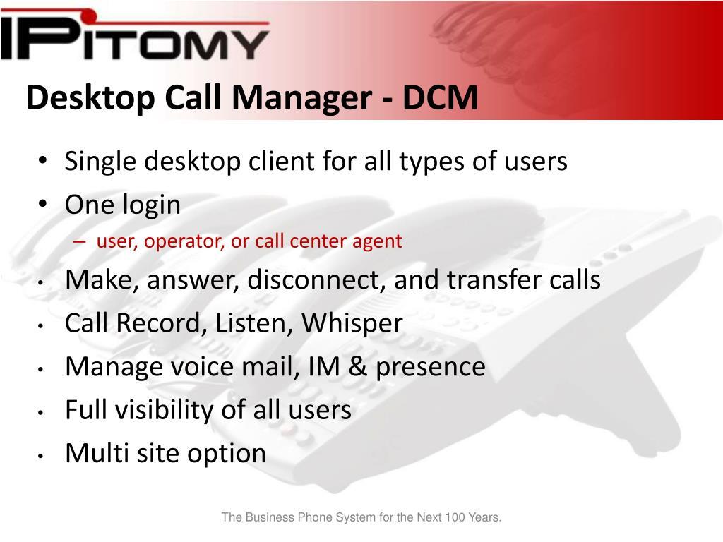 Desktop Call Manager - DCM