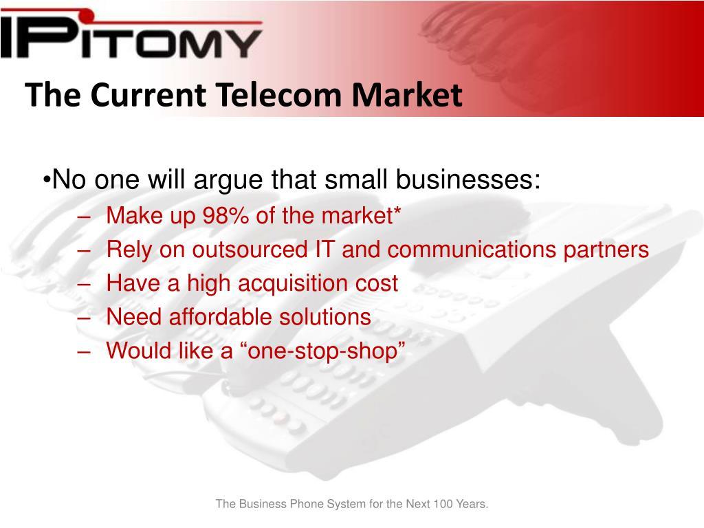 The Current Telecom Market