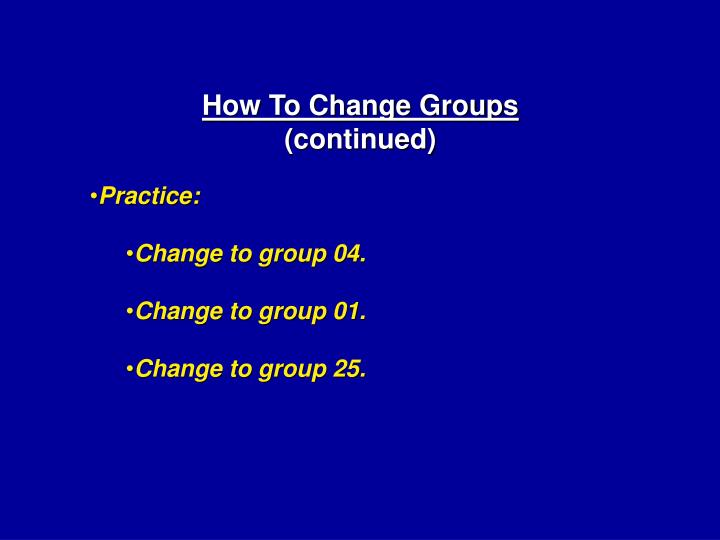 How To Change Groups