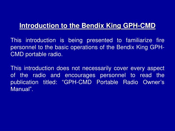 Introduction to the Bendix King GPH-CMD