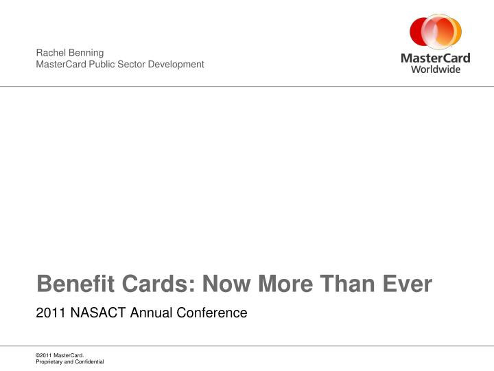 Benefit cards now more than ever