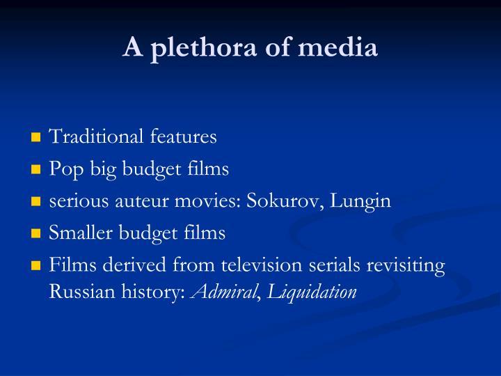 A plethora of media