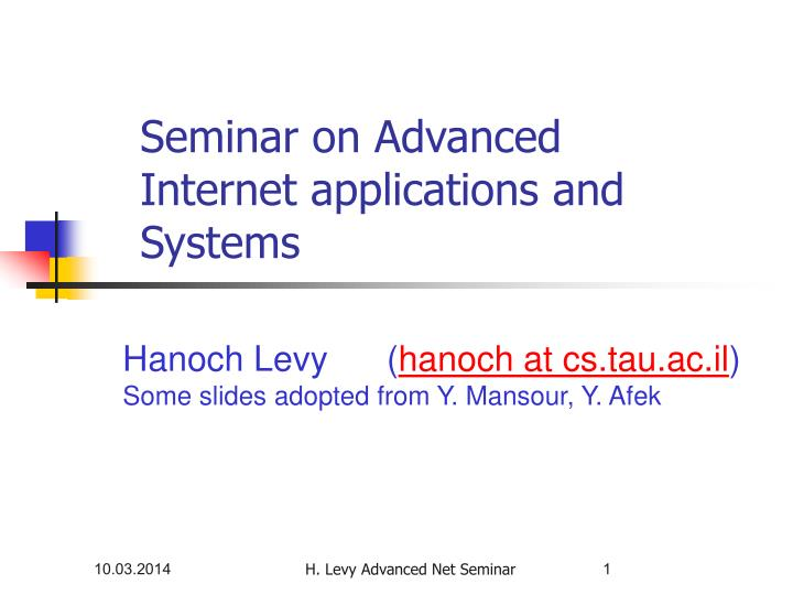 Seminar on advanced internet applications and systems