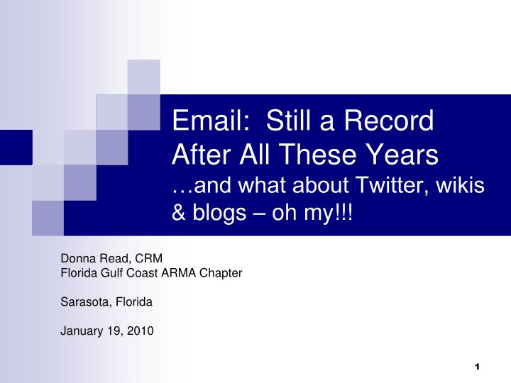 Email still a record after all these years and what about twitter wikis blogs oh my