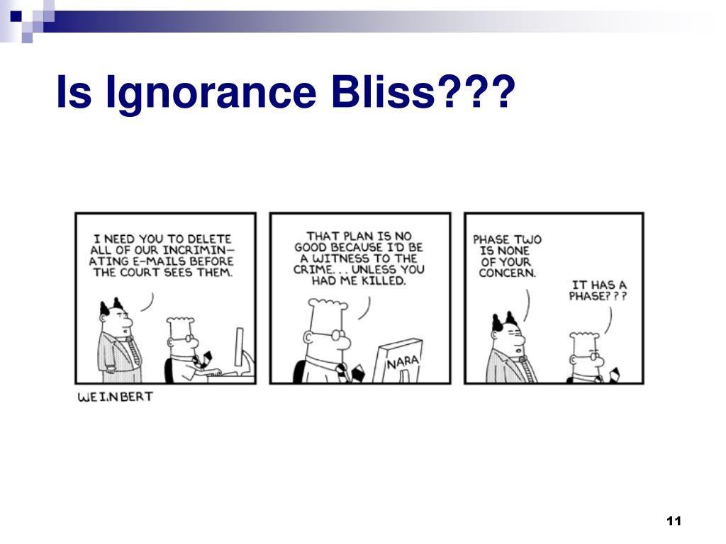 Is Ignorance Bliss???