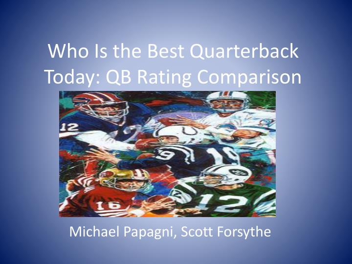 Who is the best quarterback today qb rating comparison