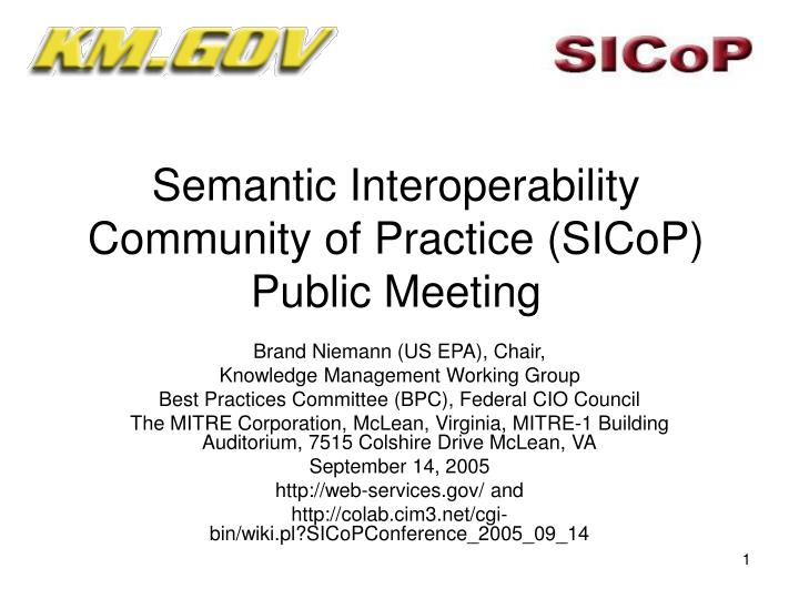 Semantic interoperability community of practice sicop public meeting
