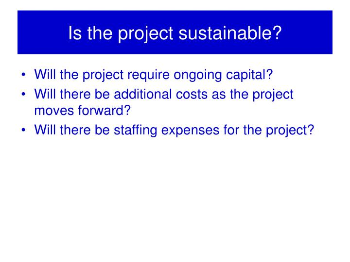 Is the project sustainable?