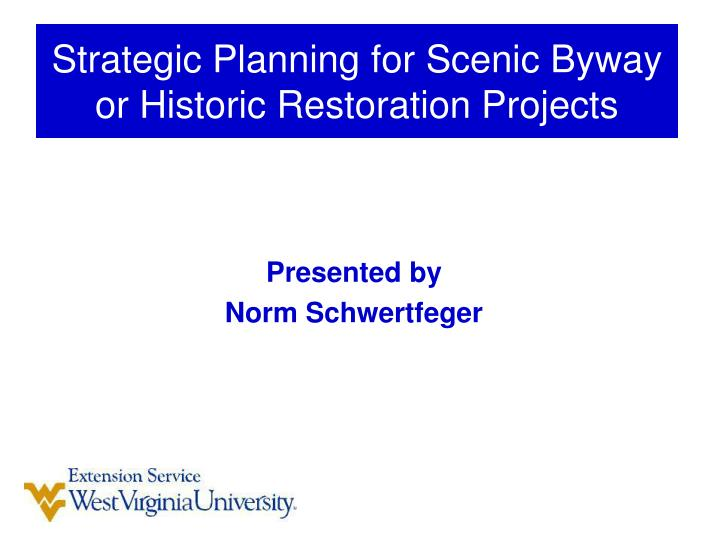 Strategic Planning for Scenic Byway or Historic Restoration Projects