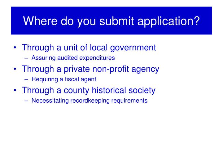 Where do you submit application?