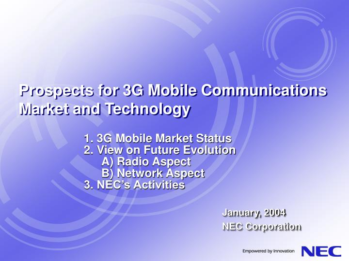 Prospects for 3g mobile communications market and technology