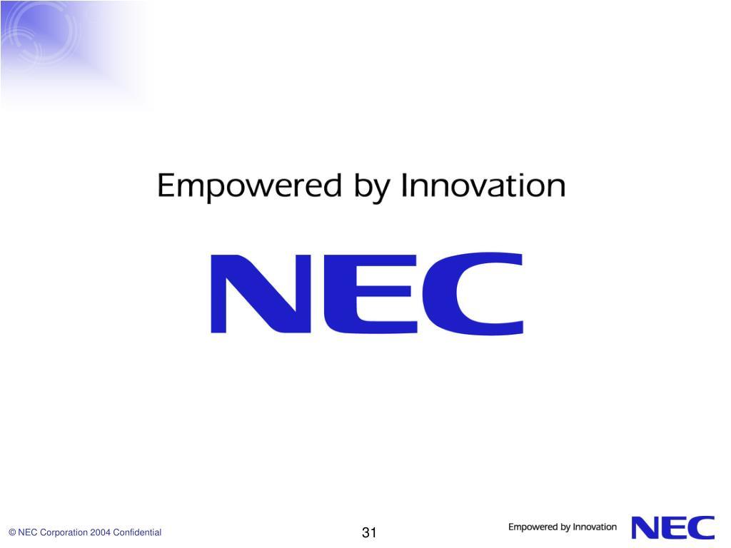 © NEC Corporation 2004 Confidential