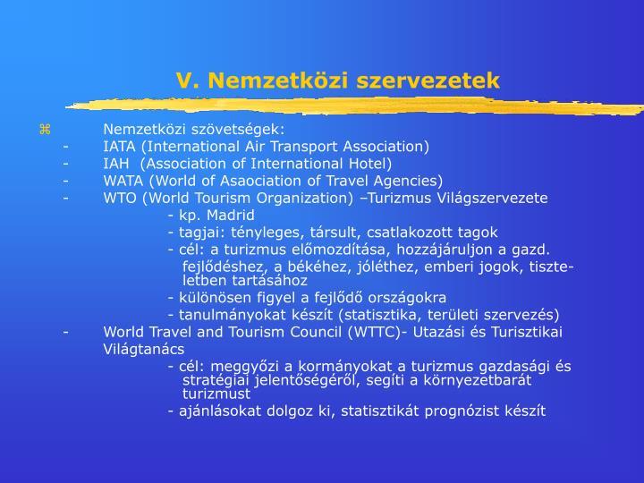 V. Nemzetközi szervezetek