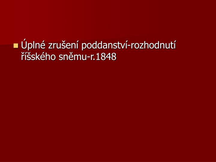 Úplné zrušení poddanství-rozhodnutí říšského sněmu-r.1848