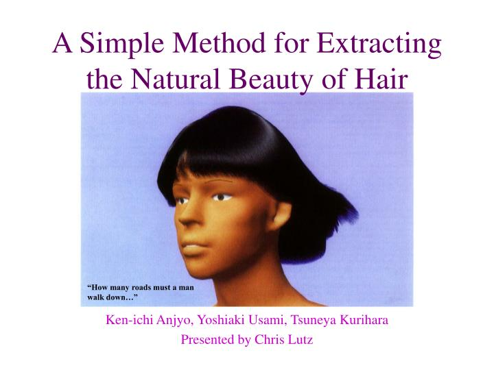 A Simple Method for Extracting the Natural Beauty of Hair