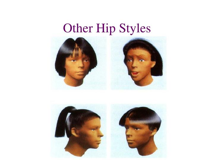 Other Hip Styles