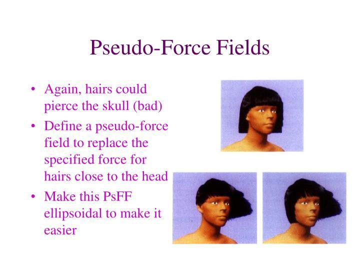 Pseudo-Force Fields