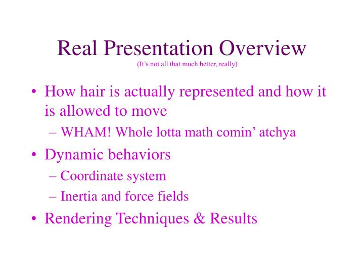 Real Presentation Overview