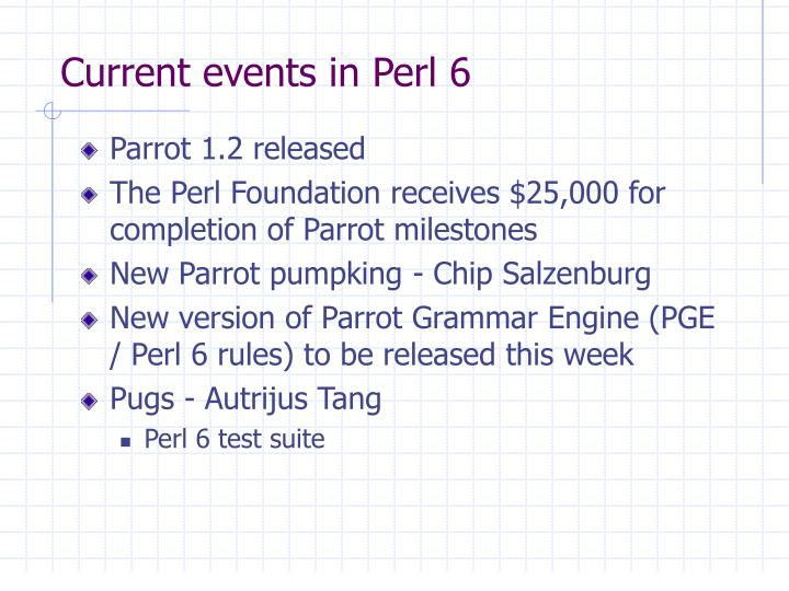 Current events in perl 6