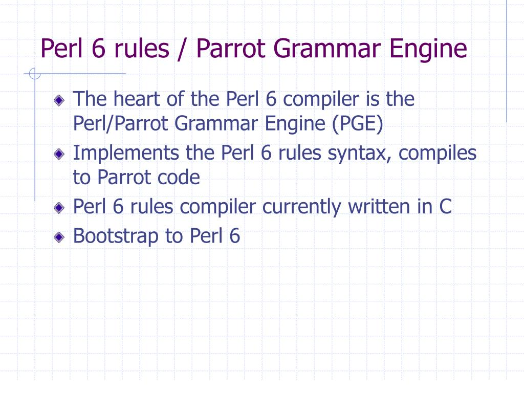 Perl 6 rules / Parrot Grammar Engine