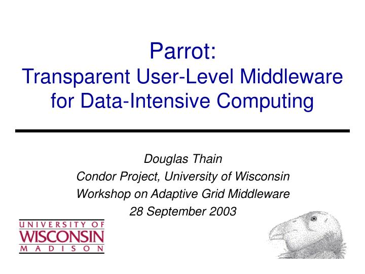 Parrot transparent user level middleware for data intensive computing