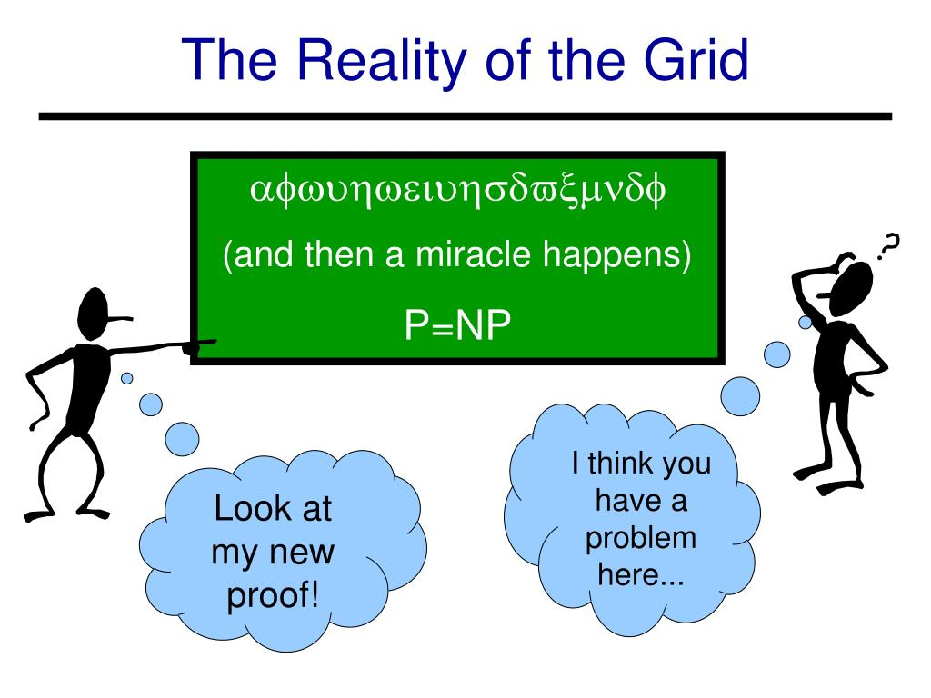 The Reality of the Grid