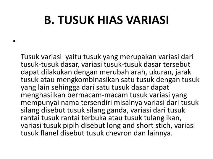 B. TUSUK HIAS VARIASI