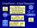 chirp parrot a grid filesystem