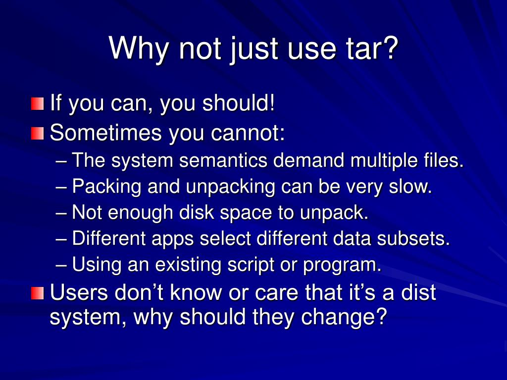 Why not just use tar?