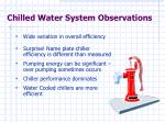 chilled water system observations
