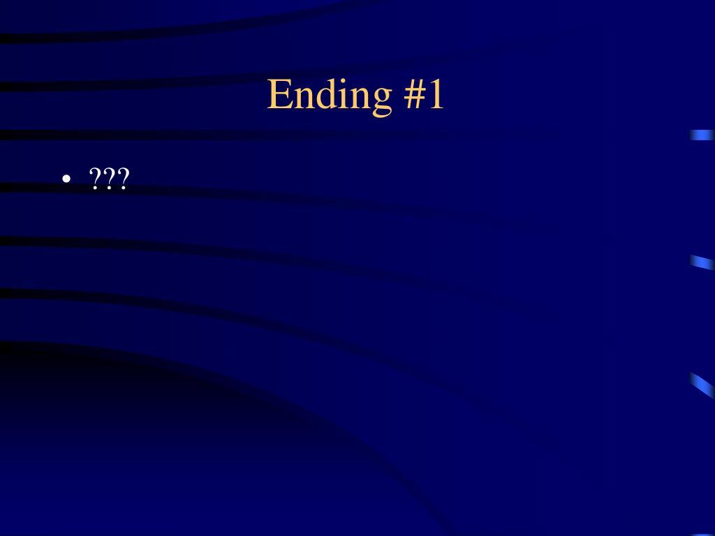 Ending #1