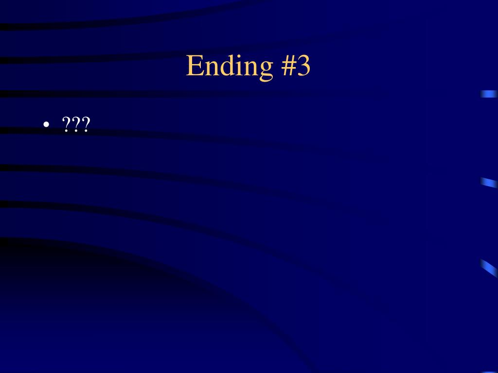 Ending #3