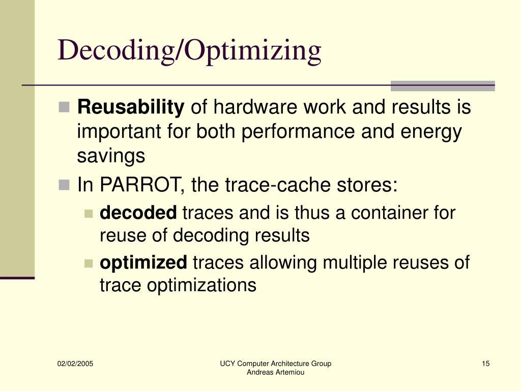 Decoding/Optimizing