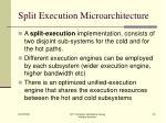 split execution microarchitecture