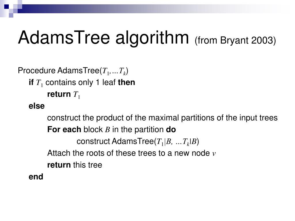 AdamsTree algorithm
