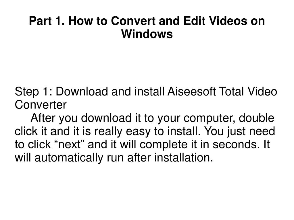 Step 1: Download and install Aiseesoft Total Video Converter