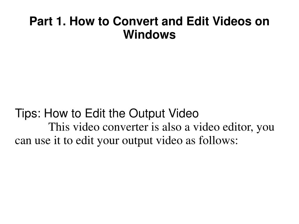 Tips: How to Edit the Output Video