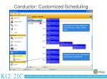 conductor customized scheduling