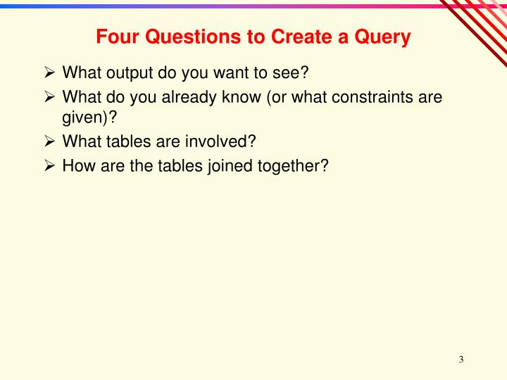 Four questions to create a query l.jpg