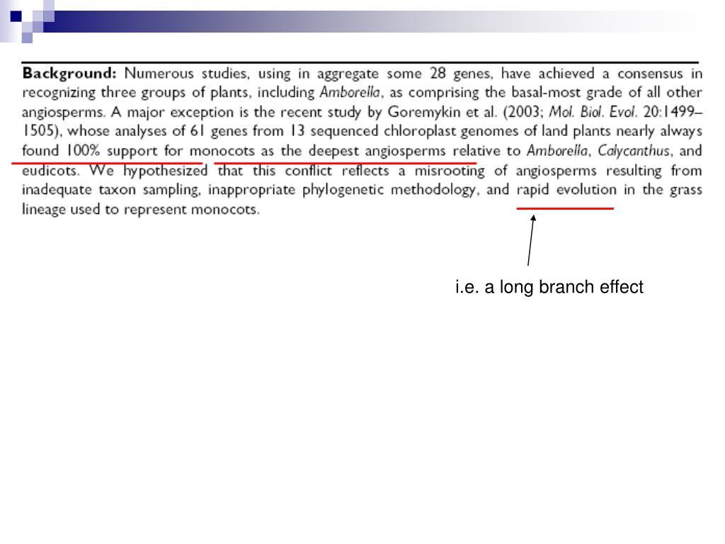 i.e. a long branch effect