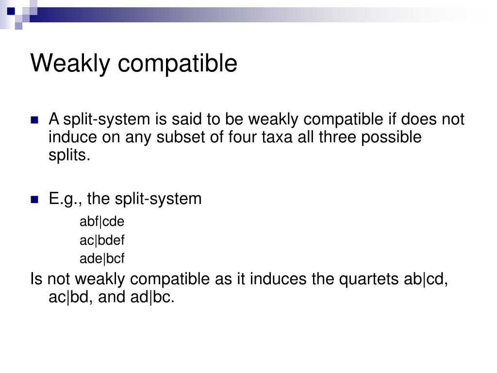 Weakly compatible