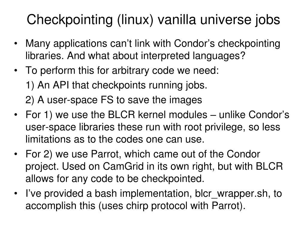 Checkpointing (linux) vanilla universe jobs