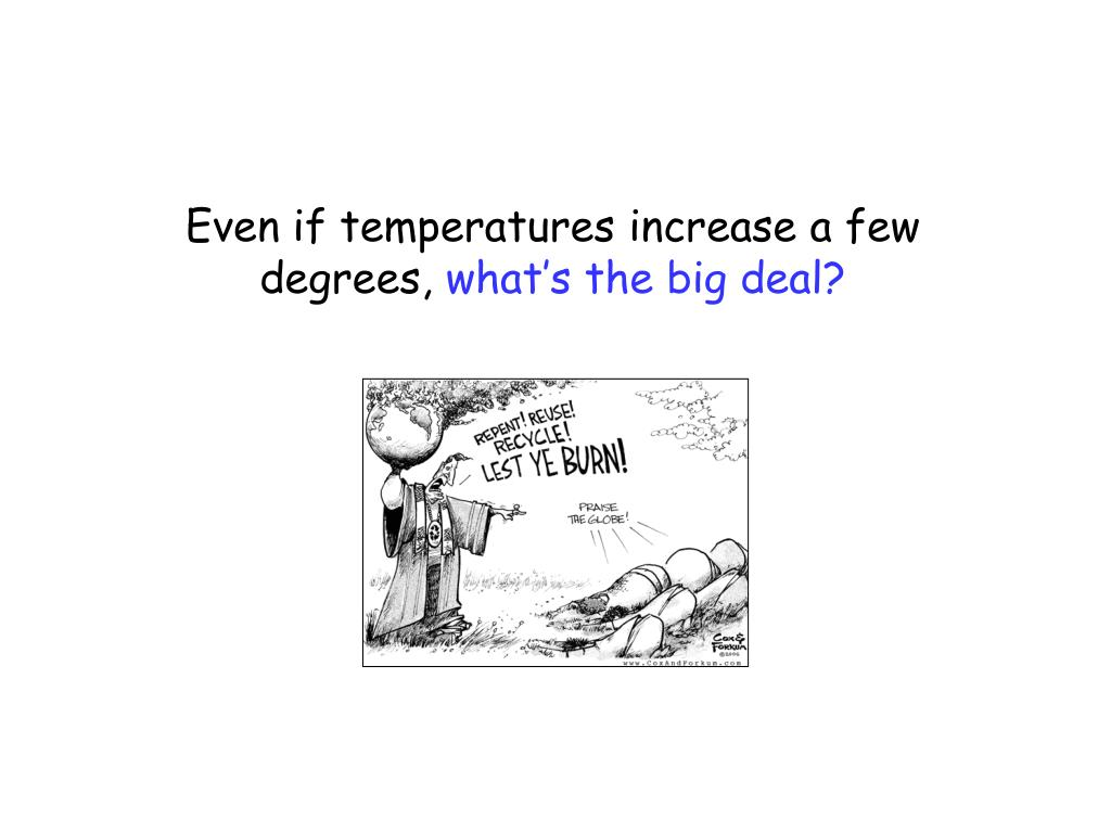 Even if temperatures increase a few degrees,