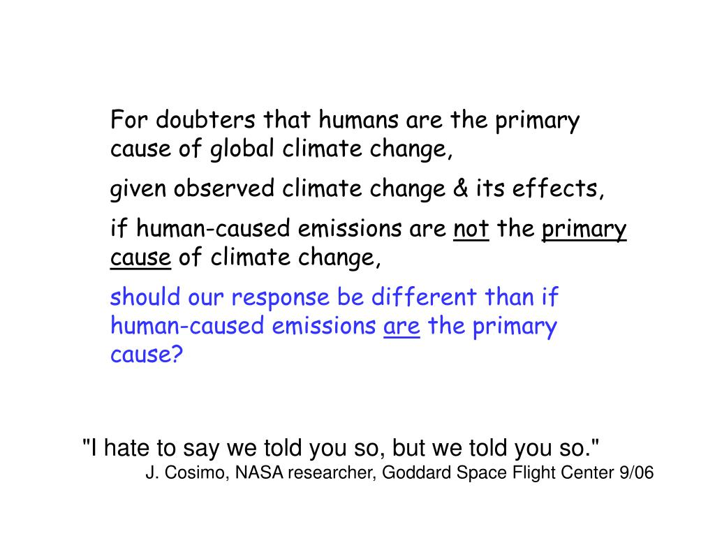 For doubters that humans are the primary cause of global climate change,