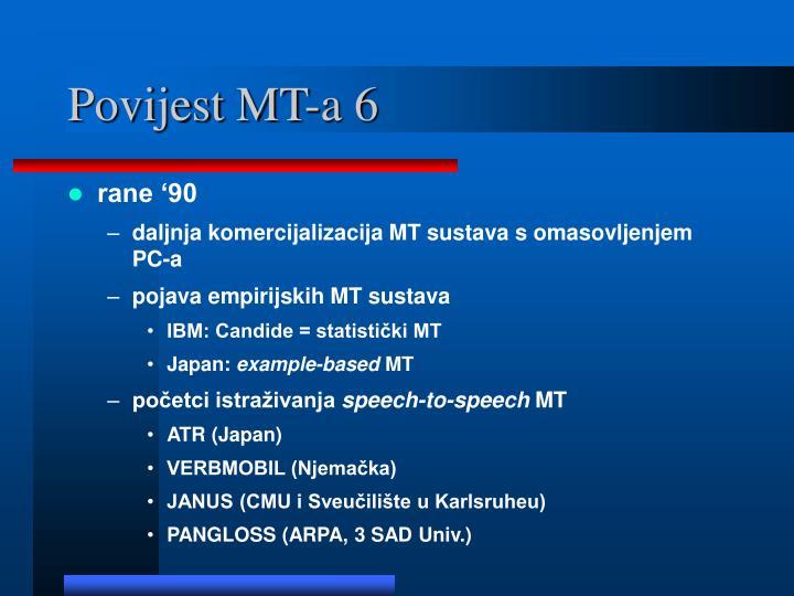 Povijest MT-a 6