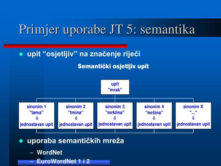 Primjer uporabe JT 5: semantika